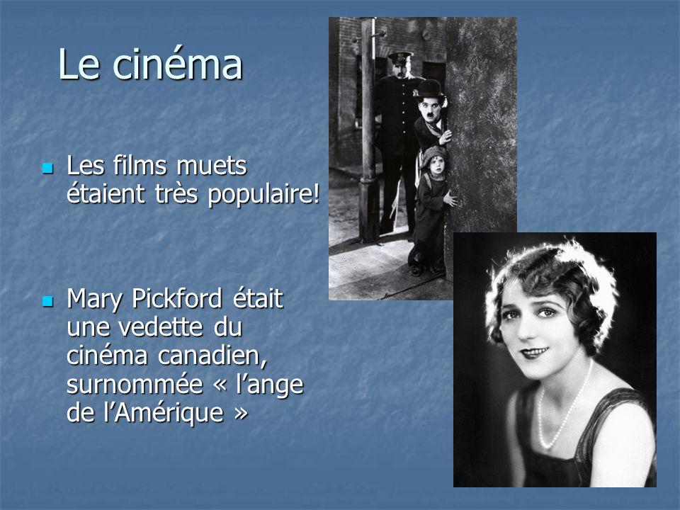 Le cinéma Les films muets étaient très populaire! Les films muets étaient très populaire! Mary Pickford était une vedette du cinéma canadien, surnommé