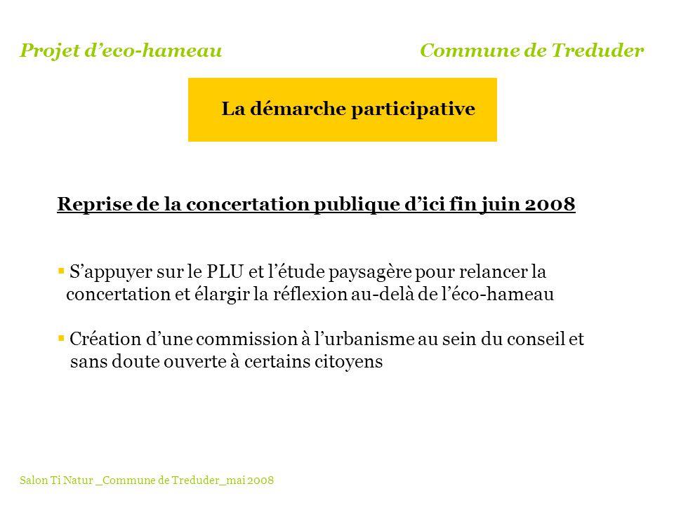 Reprise de la concertation publique dici fin juin 2008 Sappuyer sur le PLU et létude paysagère pour relancer la concertation et élargir la réflexion a
