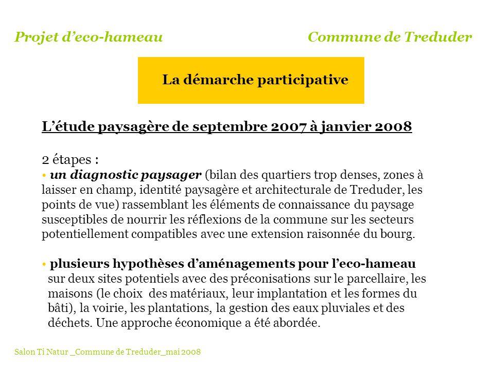 Létude paysagère de septembre 2007 à janvier 2008 2 étapes : un diagnostic paysager (bilan des quartiers trop denses, zones à laisser en champ, identi