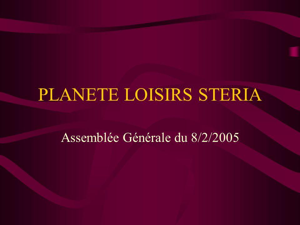 PLANETE LOISIRS STERIA Assemblée Générale du 8/2/2005