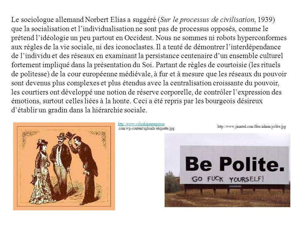 Le sociologue allemand Norbert Elias a suggéré (Sur le processus de civilisation, 1939) que la socialisation et lindividualisation ne sont pas de proc