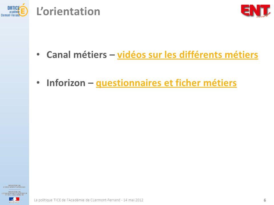 Lorientation Canal métiers – vidéos sur les différents métiersvidéos sur les différents métiers Inforizon – questionnaires et ficher métiersquestionna