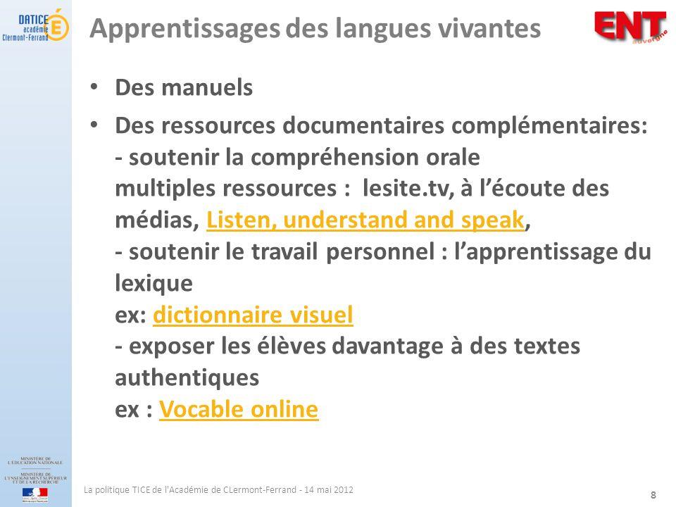 Apprentissages des langues vivantes Des manuels Des ressources documentaires complémentaires: - soutenir la compréhension orale multiples ressources :