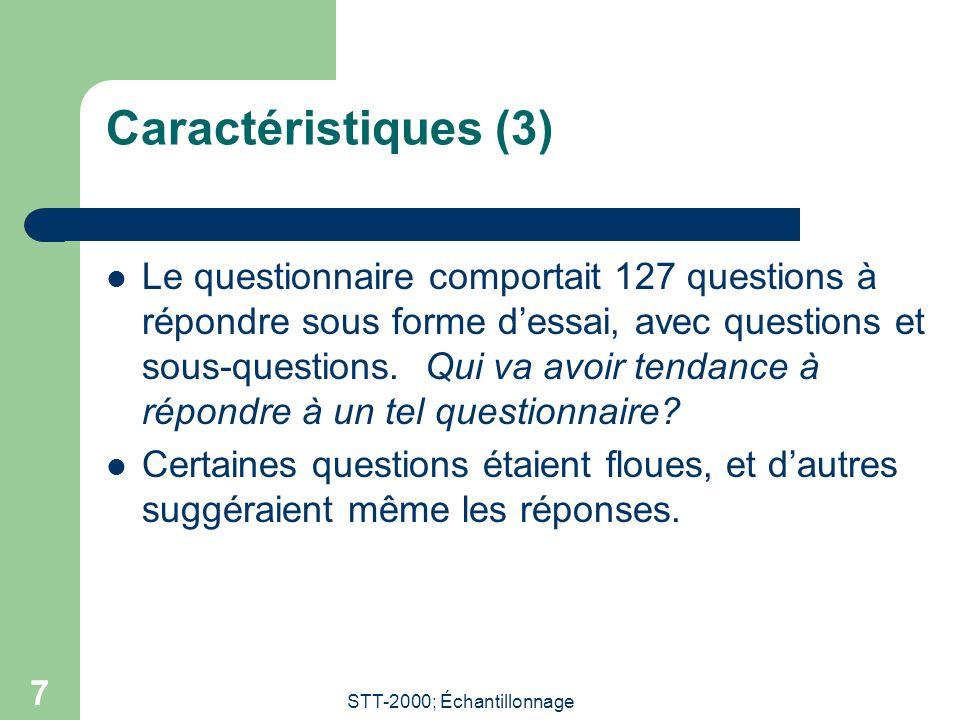 STT-2000; Échantillonnage 7 Caractéristiques (3) Le questionnaire comportait 127 questions à répondre sous forme dessai, avec questions et sous-questi