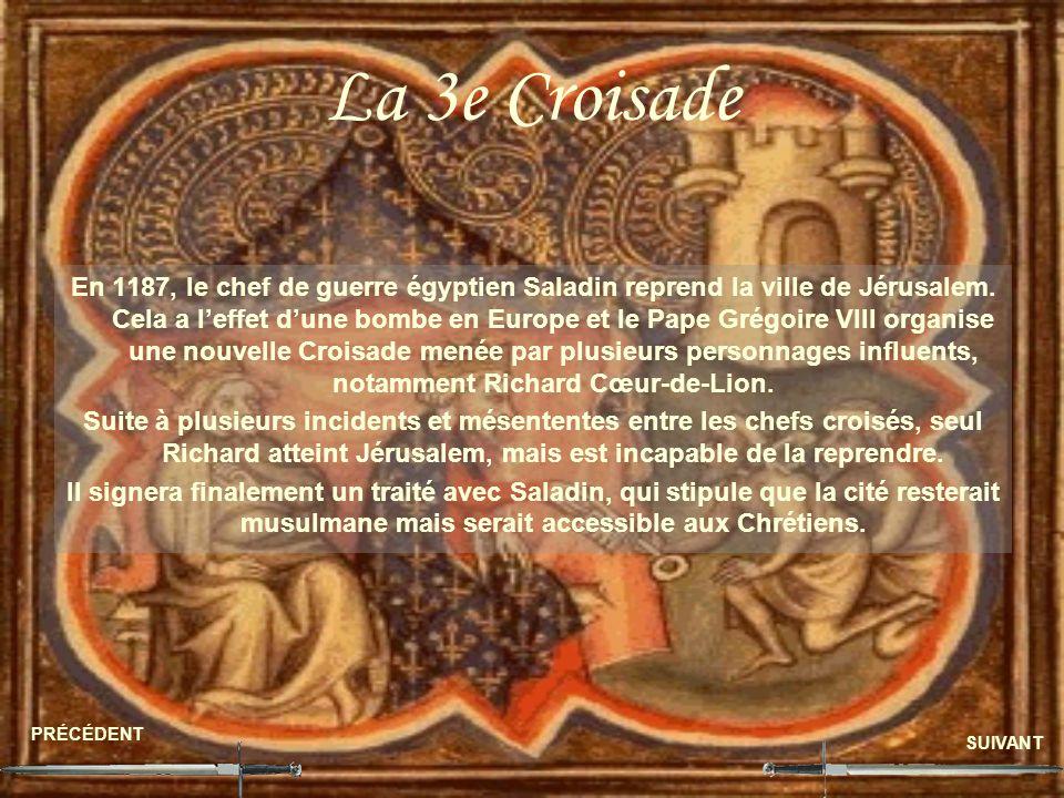 La 3e Croisade En 1187, le chef de guerre égyptien Saladin reprend la ville de Jérusalem. Cela a leffet dune bombe en Europe et le Pape Grégoire VIII