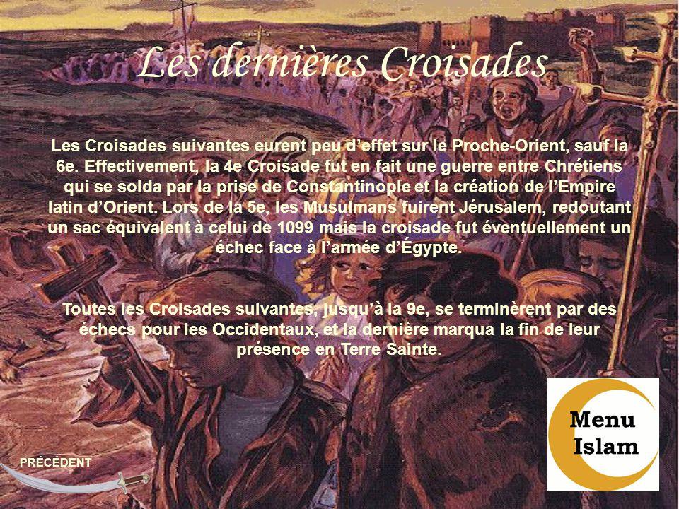 Les dernières Croisades PRÉCÉDENT Les Croisades suivantes eurent peu deffet sur le Proche-Orient, sauf la 6e. Effectivement, la 4e Croisade fut en fai