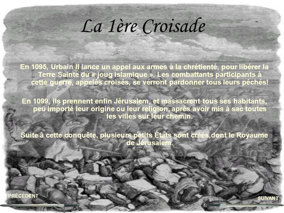 La 1ère Croisade En 1095, Urbain II lance un appel aux armes à la chrétienté, pour libérer la Terre Sainte du « joug islamique ». Les combattants part