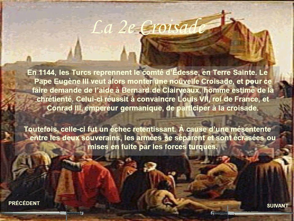 La 2e Croisade En 1144, les Turcs reprennent le comté dÉdesse, en Terre Sainte. Le Pape Eugène III veut alors monter une nouvelle Croisade, et pour ce