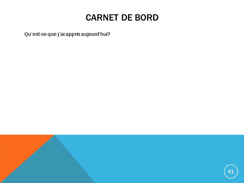 CARNET DE BORD Quest-ce que jai appris aujourdhui? 41