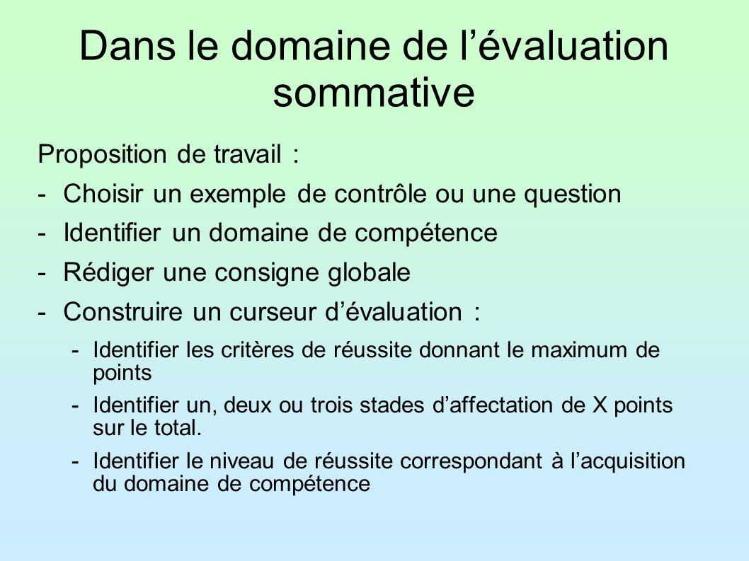 Dans le domaine de lévaluation sommative Proposition de travail : -Choisir un exemple de contrôle ou une question -Identifier un domaine de compétence