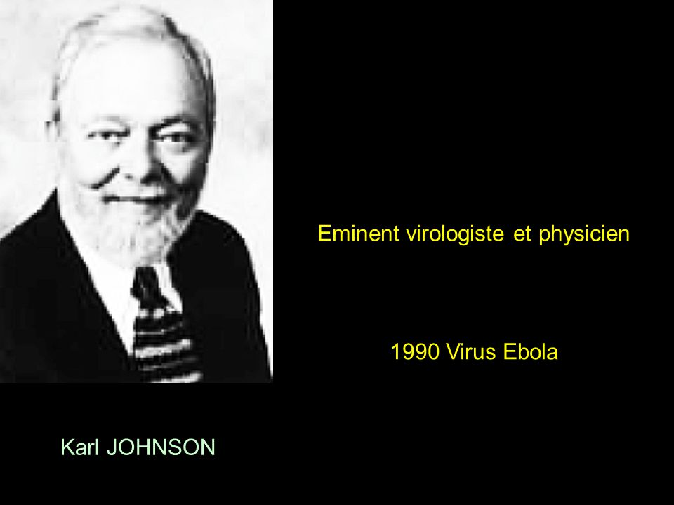 Karl JOHNSON 1990 Virus Ebola Eminent virologiste et physicien