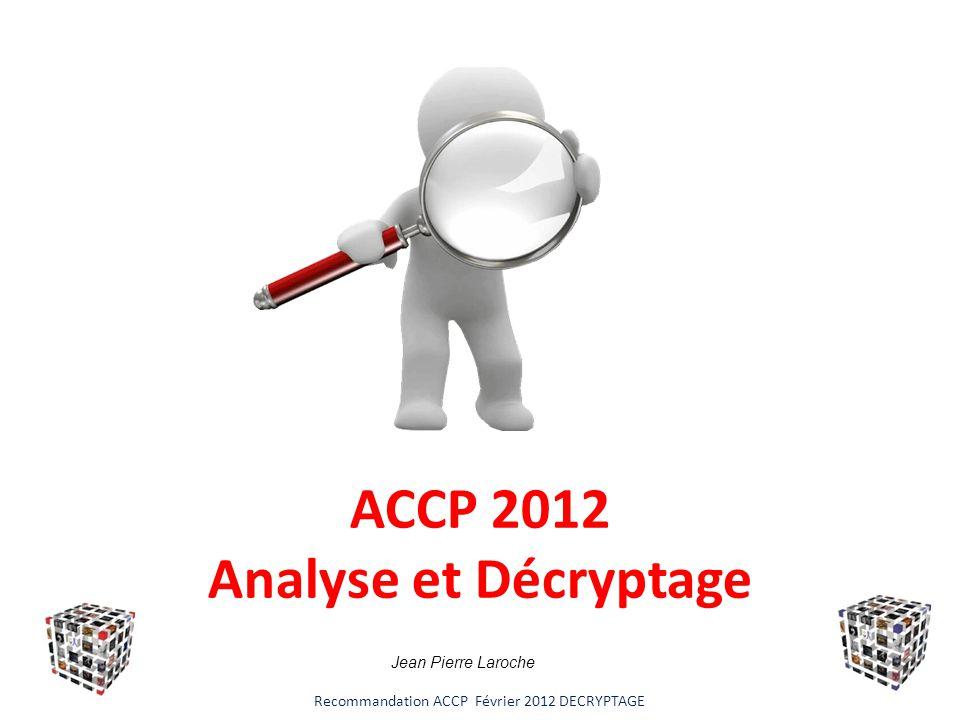 9° CONSENSUS ACCP CHEST, 7 Février 2012 Recommandation ACCP Février 2012 DECRYPTAGE