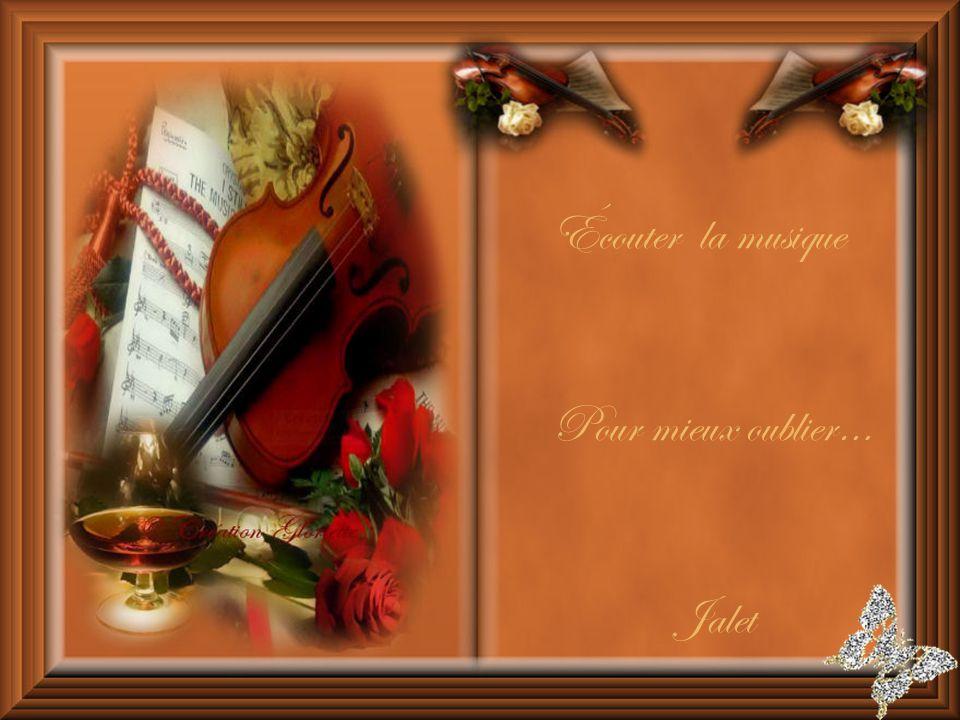Écouter la musique Pour mieux oublier… Jalet