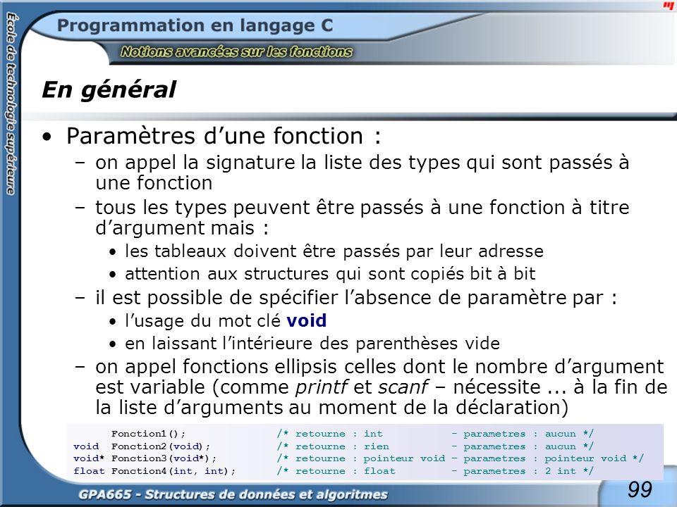 99 En général Paramètres dune fonction : –on appel la signature la liste des types qui sont passés à une fonction –tous les types peuvent être passés
