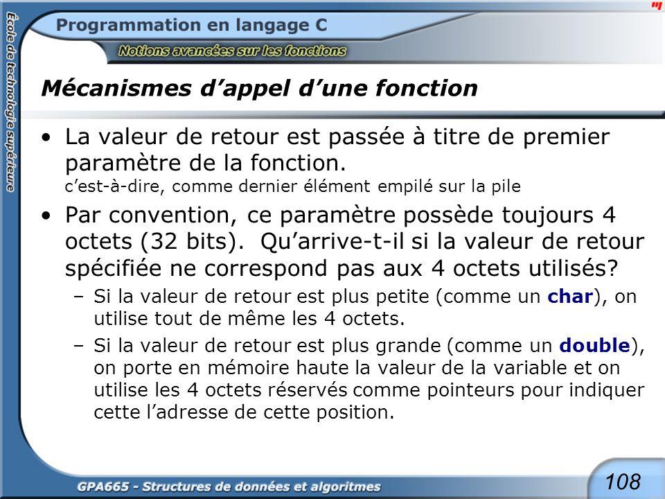 108 Mécanismes dappel dune fonction La valeur de retour est passée à titre de premier paramètre de la fonction. cest-à-dire, comme dernier élément emp