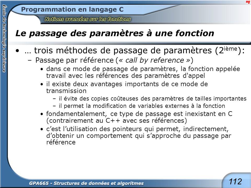 112 Le passage des paramètres à une fonction … trois méthodes de passage de paramètres (2 ième ): –Passage par référence (« call by reference ») dans