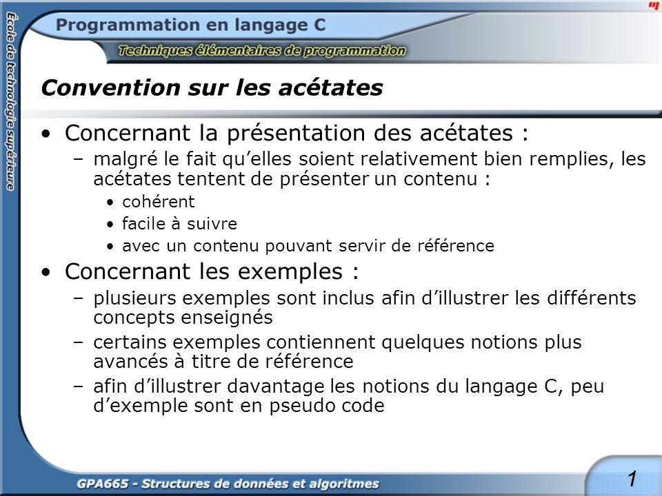 1 Convention sur les acétates Concernant la présentation des acétates : –malgré le fait quelles soient relativement bien remplies, les acétates tenten