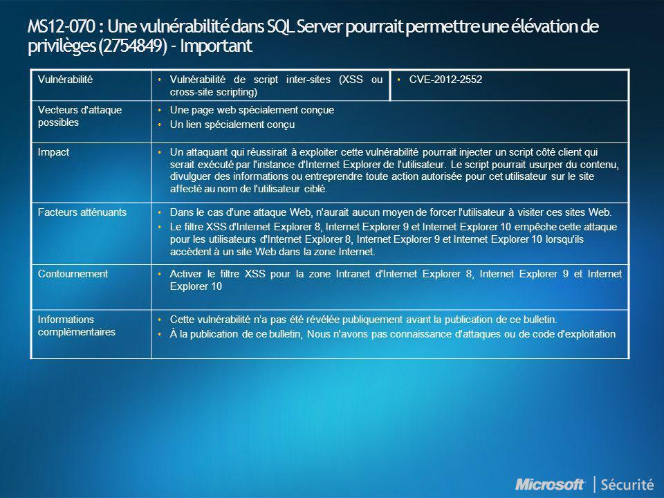 MS12-070 : Une vulnérabilité dans SQL Server pourrait permettre une élévation de privilèges (2754849) - Important VulnérabilitéVulnérabilité de script