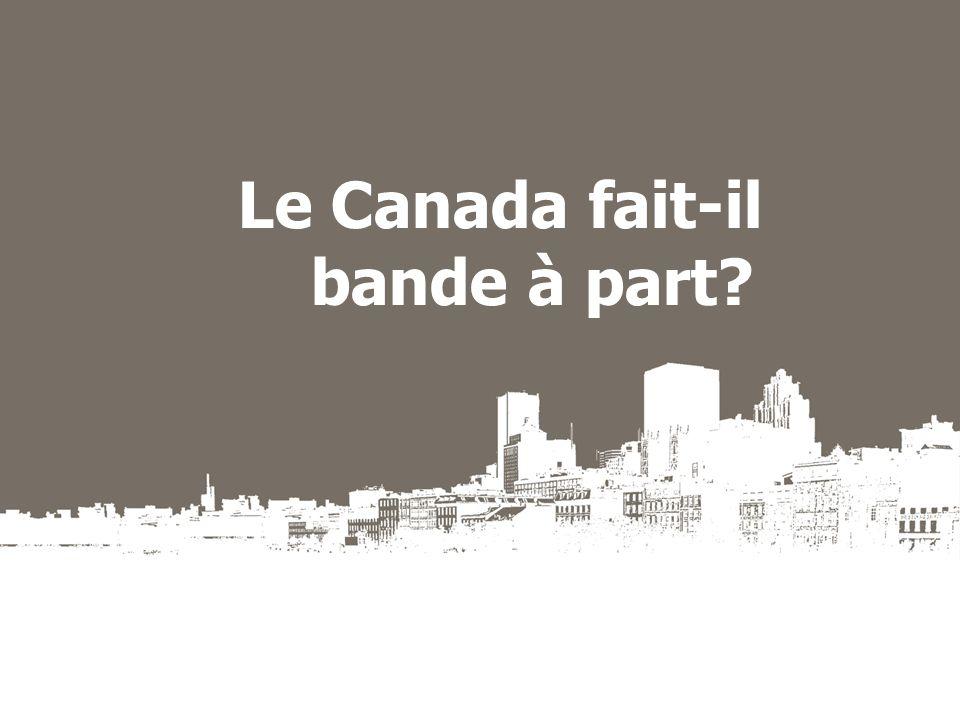 Le Canada fait-il bande à part?
