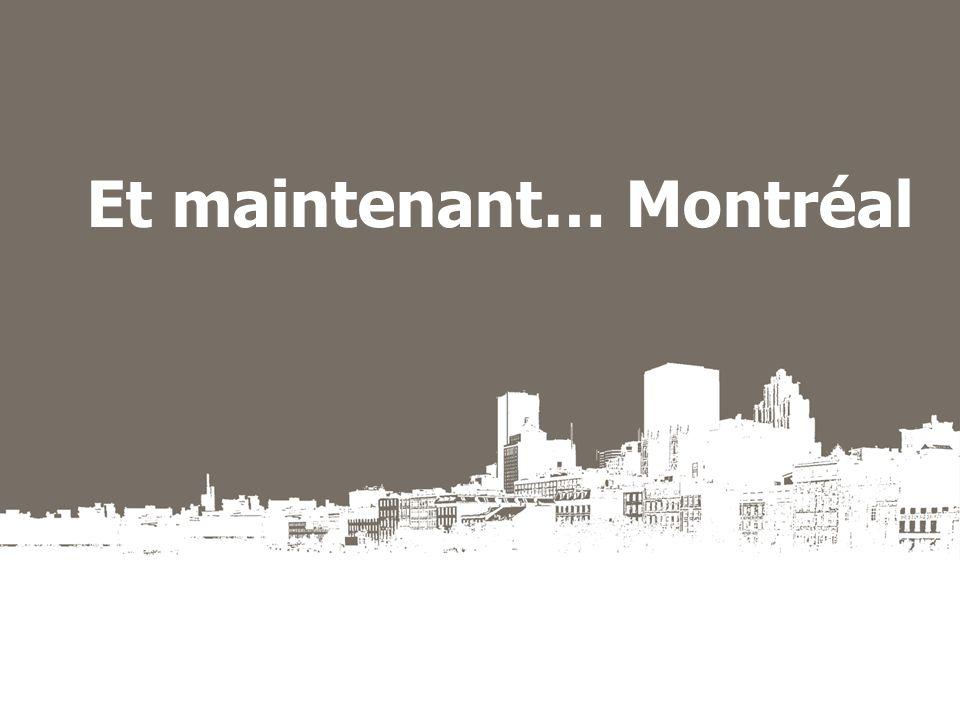 Et maintenant… Montréal
