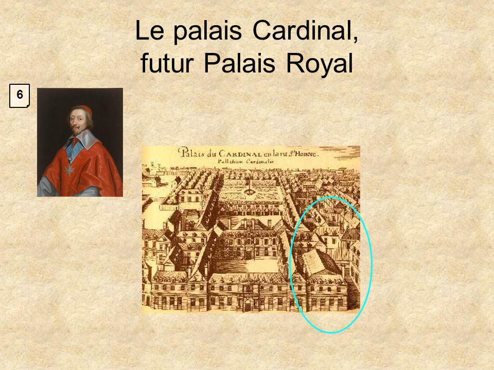 Le palais Cardinal, futur Palais Royal 6