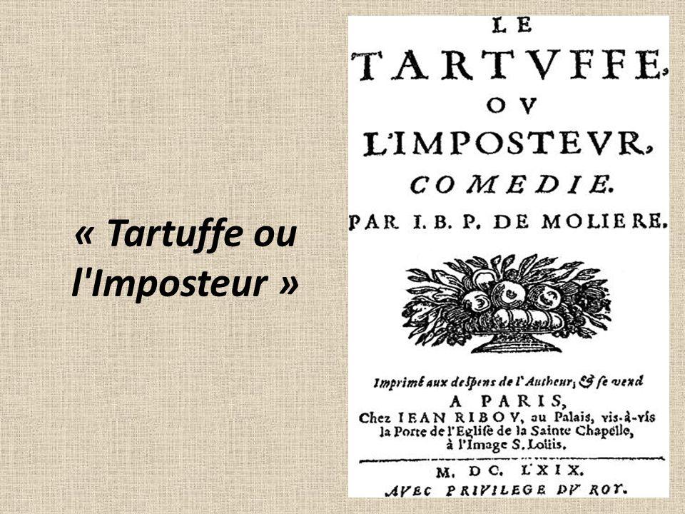 Tartuffe ou lImposteur est une comédie en cinq actes.