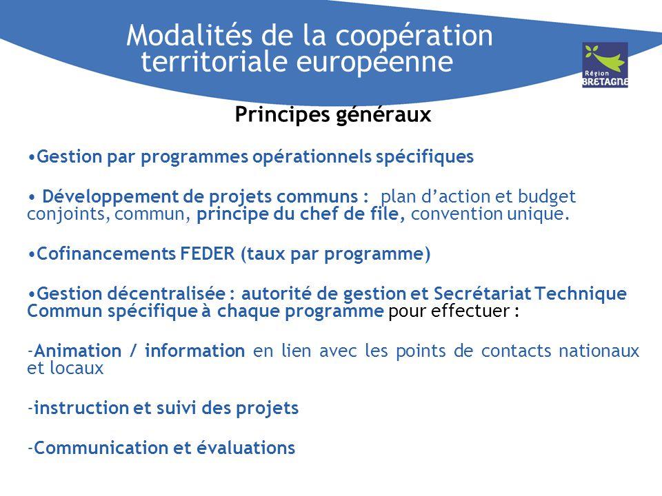 Modalités de la coopération territoriale européenne Principes généraux Gestion par programmes opérationnels spécifiques Développement de projets commu