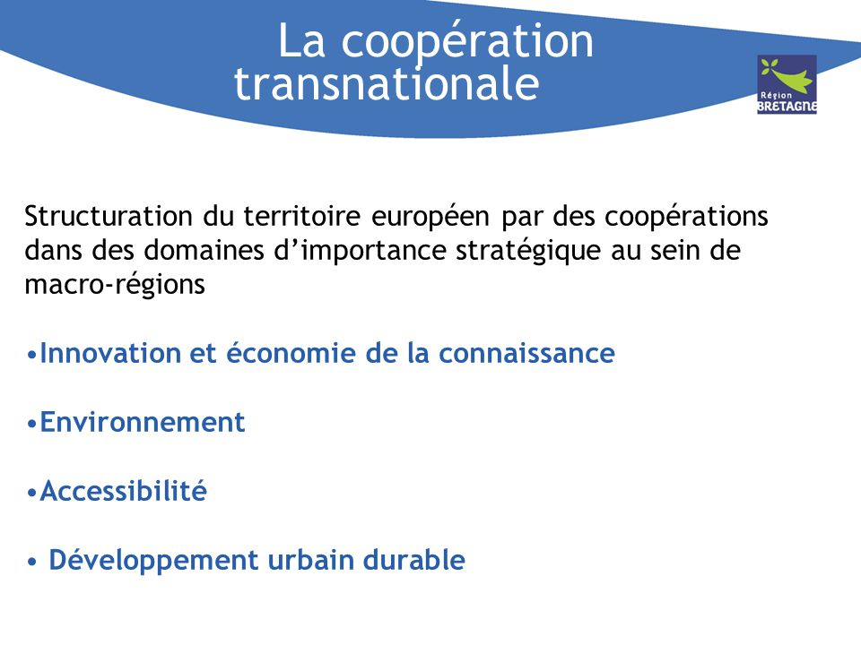 La coopération transnationale Structuration du territoire européen par des coopérations dans des domaines dimportance stratégique au sein de macro-rég