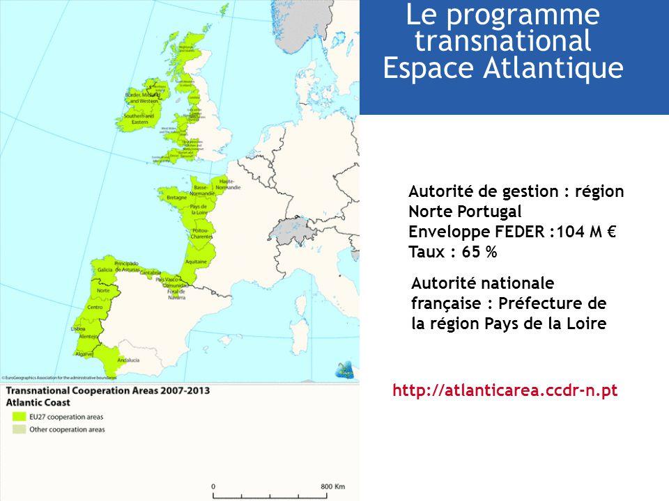 Le programme transnational Espace Atlantique Autorité de gestion : région Norte Portugal Enveloppe FEDER :104 M Taux : 65 % http://atlanticarea.ccdr-n