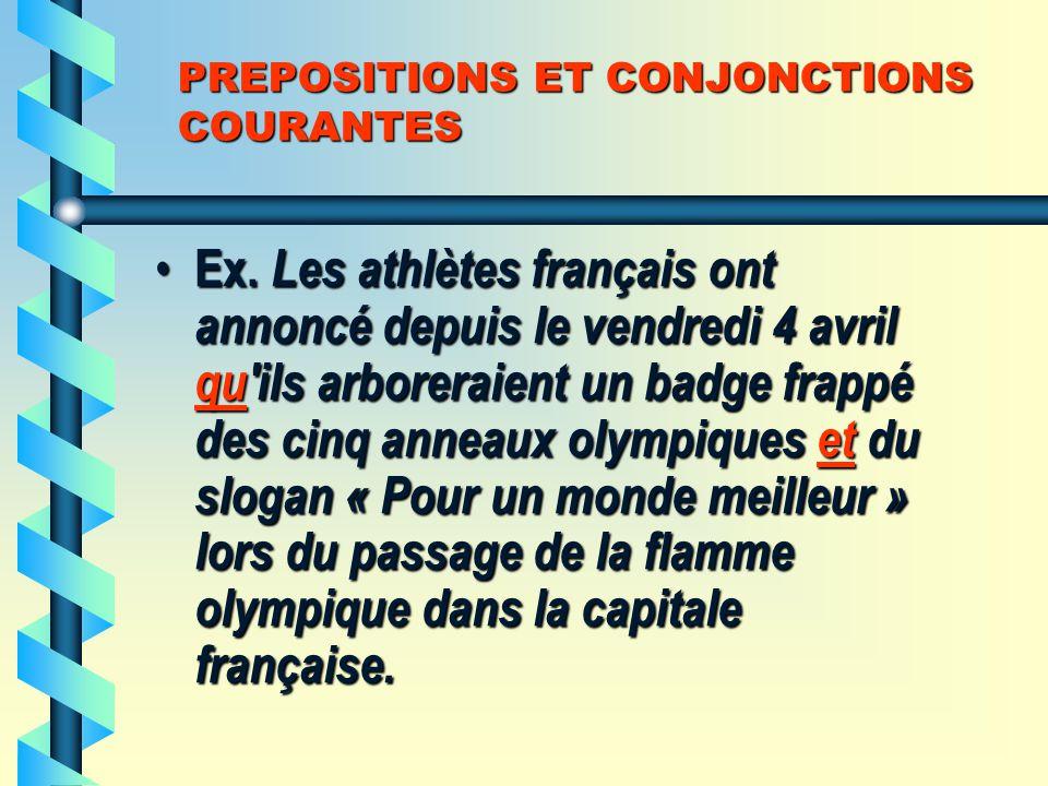 PREPOSITIONS ET CONJONCTIONS COURANTES Ex.