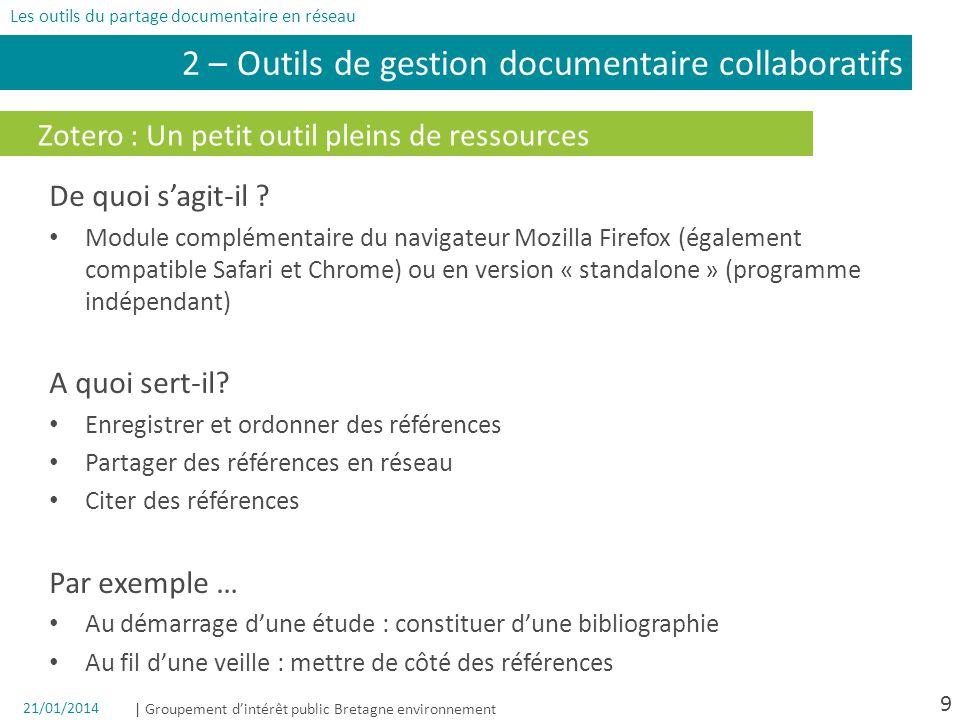 | Groupement dintérêt public Bretagne environnement 9 Zotero : Un petit outil pleins de ressources De quoi sagit-il .