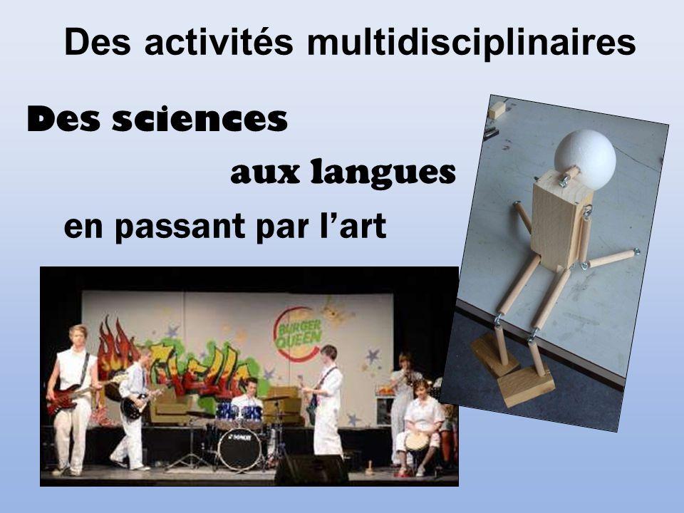 Des activités multidisciplinaires Des sciences aux langues en passant par lart