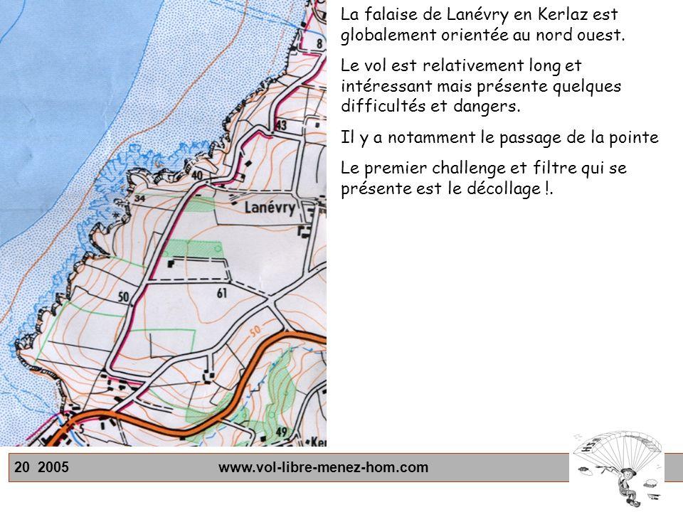 20 2005 www.vol-libre-menez-hom.com La falaise de Lanévry en Kerlaz est globalement orientée au nord ouest. Le vol est relativement long et intéressan