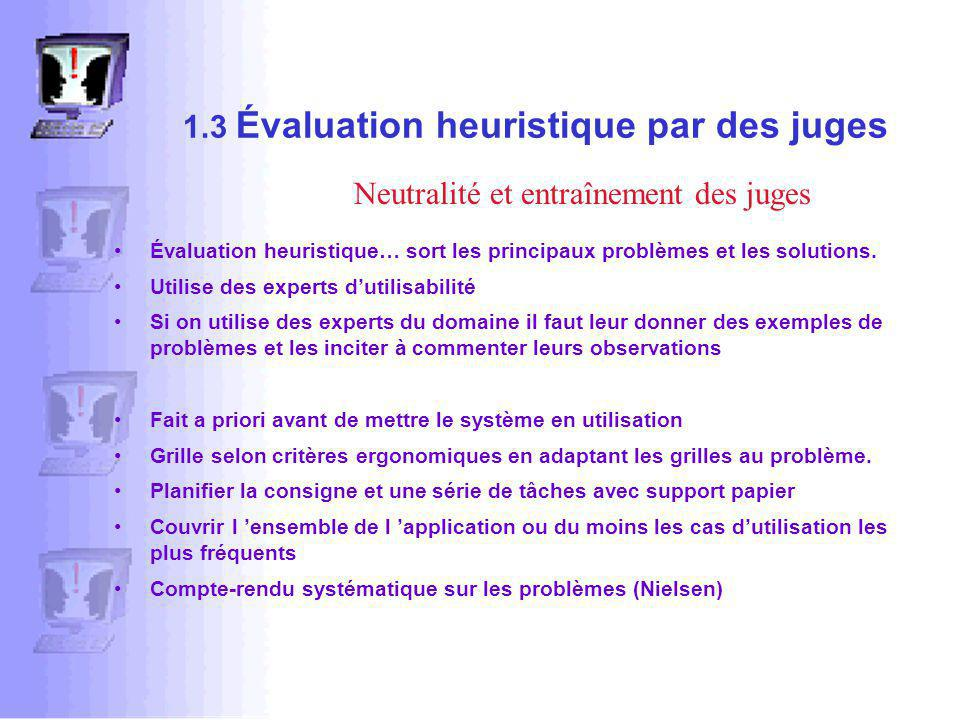 1.3 Évaluation heuristique par des juges Évaluation heuristique… sort les principaux problèmes et les solutions.