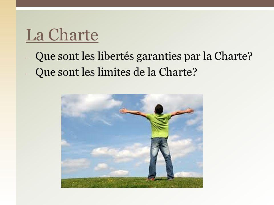- Que sont les libertés garanties par la Charte? - Que sont les limites de la Charte? La Charte