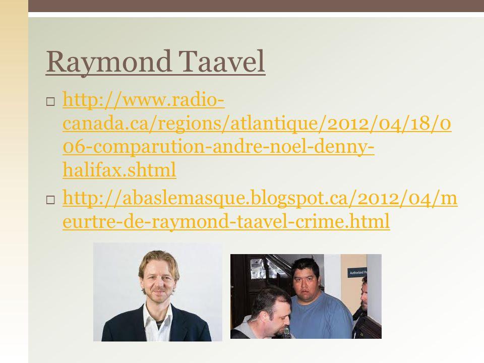 http://www.radio- canada.ca/regions/atlantique/2012/04/18/0 06-comparution-andre-noel-denny- halifax.shtml http://www.radio- canada.ca/regions/atlanti