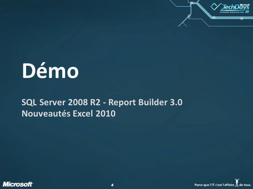 44 Démo SQL Server 2008 R2 - Report Builder 3.0 Nouveautés Excel 2010