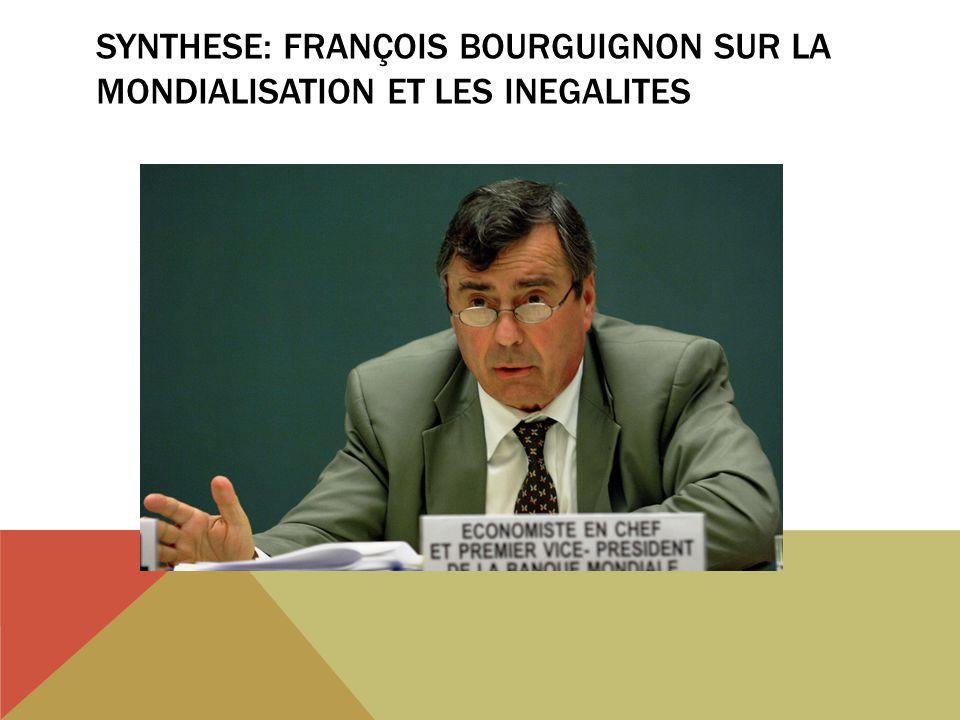 SYNTHESE: FRANÇOIS BOURGUIGNON SUR LA MONDIALISATION ET LES INEGALITES