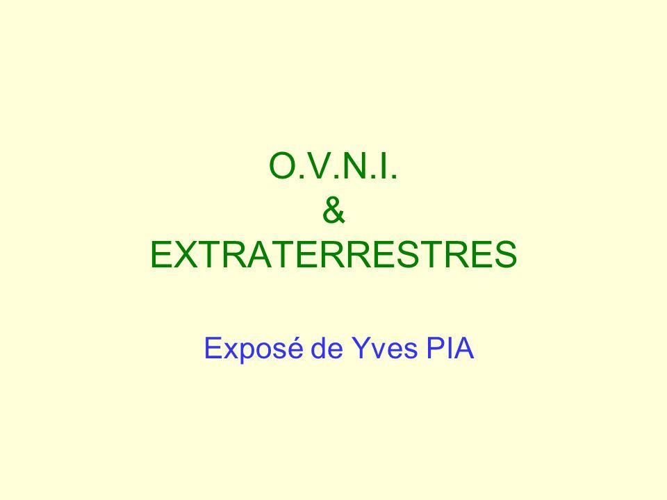 O.V.N.I. & EXTRATERRESTRES Exposé de Yves PIA