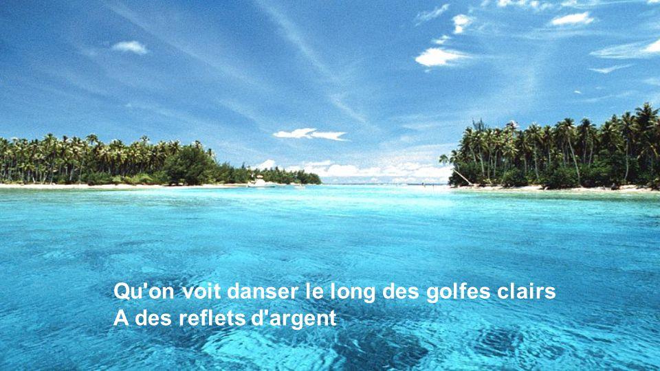 Qu on voit danser le long des golfes clairs A des reflets d argent