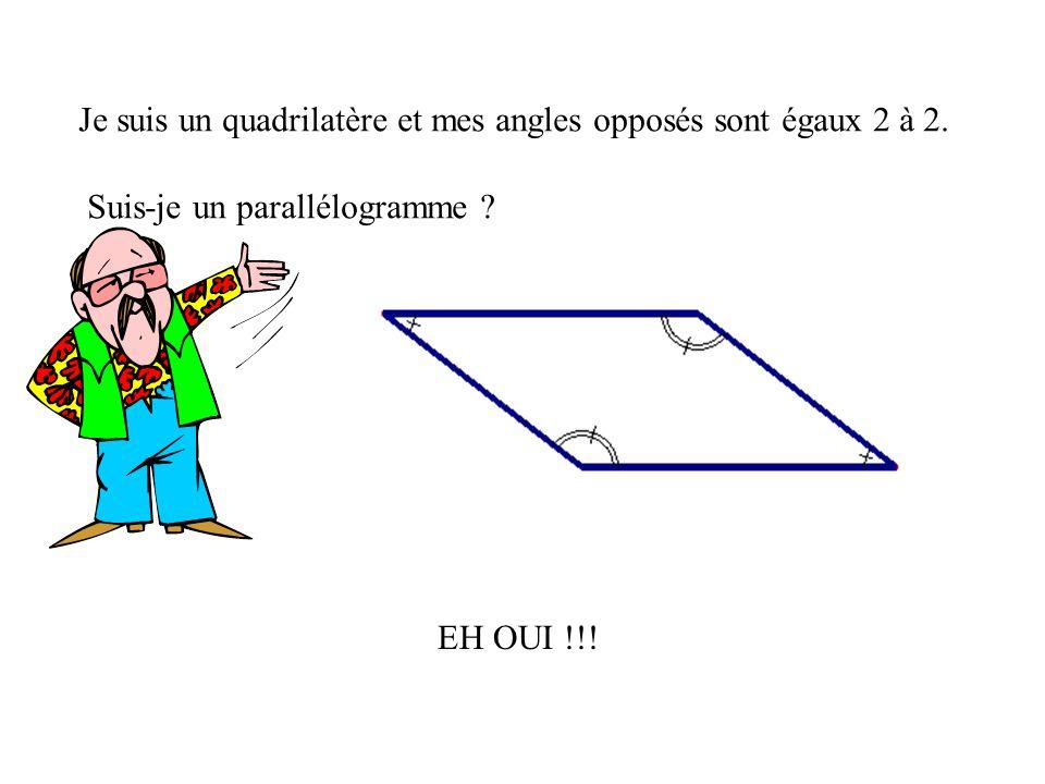 Je suis un quadrilatère. Jai deux côtés opposés de même longueur. Suis-je un parallélogramme ? On na pas jugé utile de me donner un nom particulier. N
