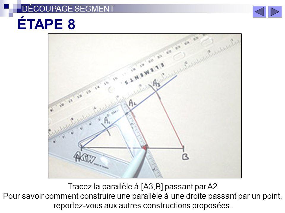 Avec l'équerre tracez le segment [A3,B] ÉTAPE 7 DÉCOUPAGE SEGMENT