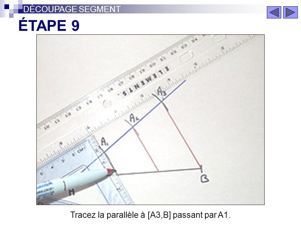 Tracez la parallèle à [A3,B] passant par A2 Pour savoir comment construire une parallèle à une droite passant par un point, reportez-vous aux autres c