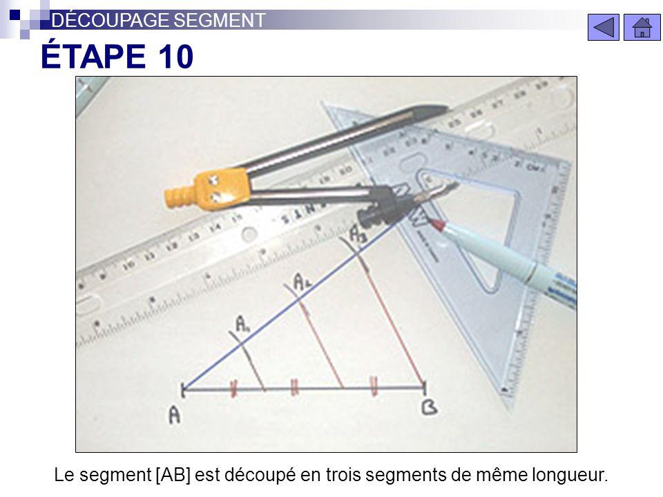 Tracez la parallèle à [A3,B] passant par A1. ÉTAPE 9 DÉCOUPAGE SEGMENT