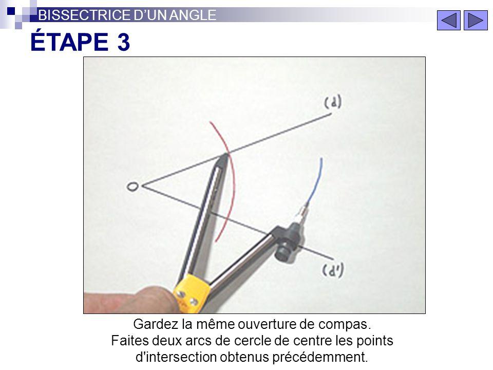 Prenez une ouverture de compas quelconque. Faites un arc de cercle de centre O qui coupe les demi-droites (d) et (d'). ÉTAPE 2 BISSECTRICE DUN ANGLE