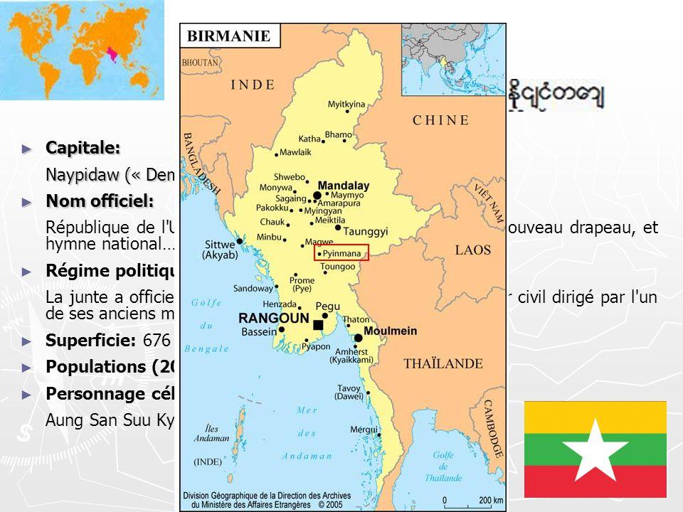 Birmanie Capitale: Naypidaw (« Demeure des Rois ») depuis 2005 Nom officiel: République de l'Union du Myanmar (depuis Octobre 2010) nouveau drapeau, e