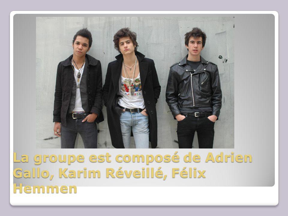 La groupe est composé de Adrien Gallo, Karim Réveillé, Félix Hemmen