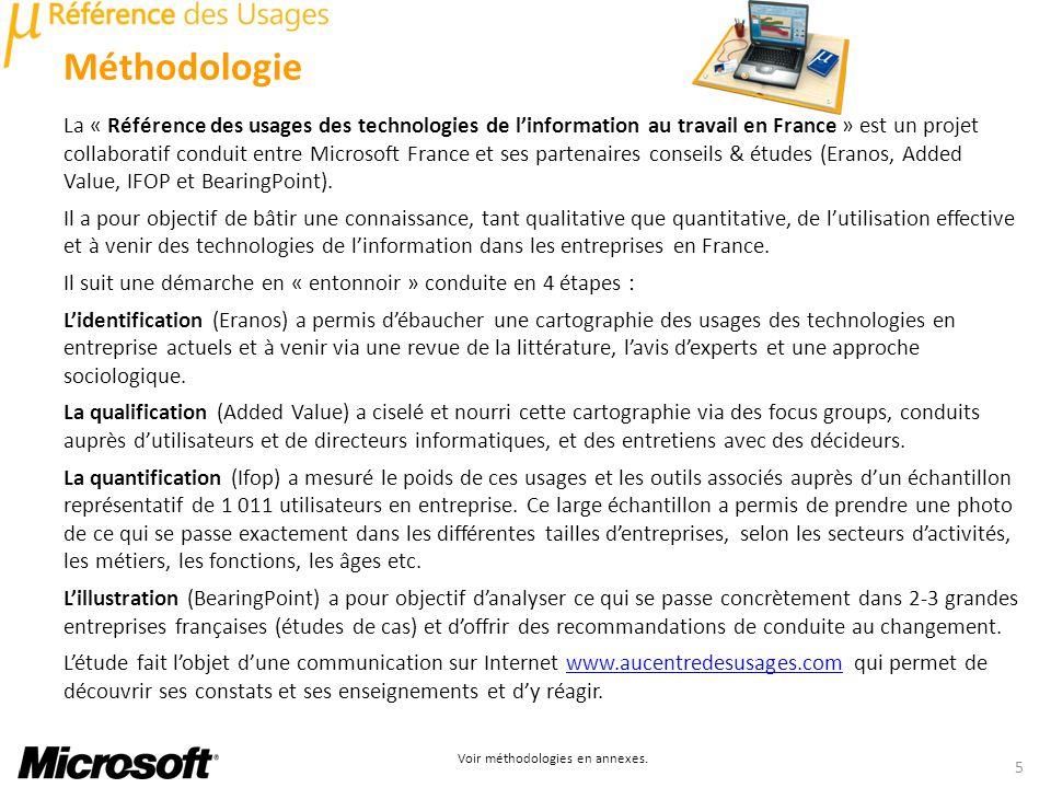 Voir méthodologies en annexes. La « Référence des usages des technologies de linformation au travail en France » est un projet collaboratif conduit en