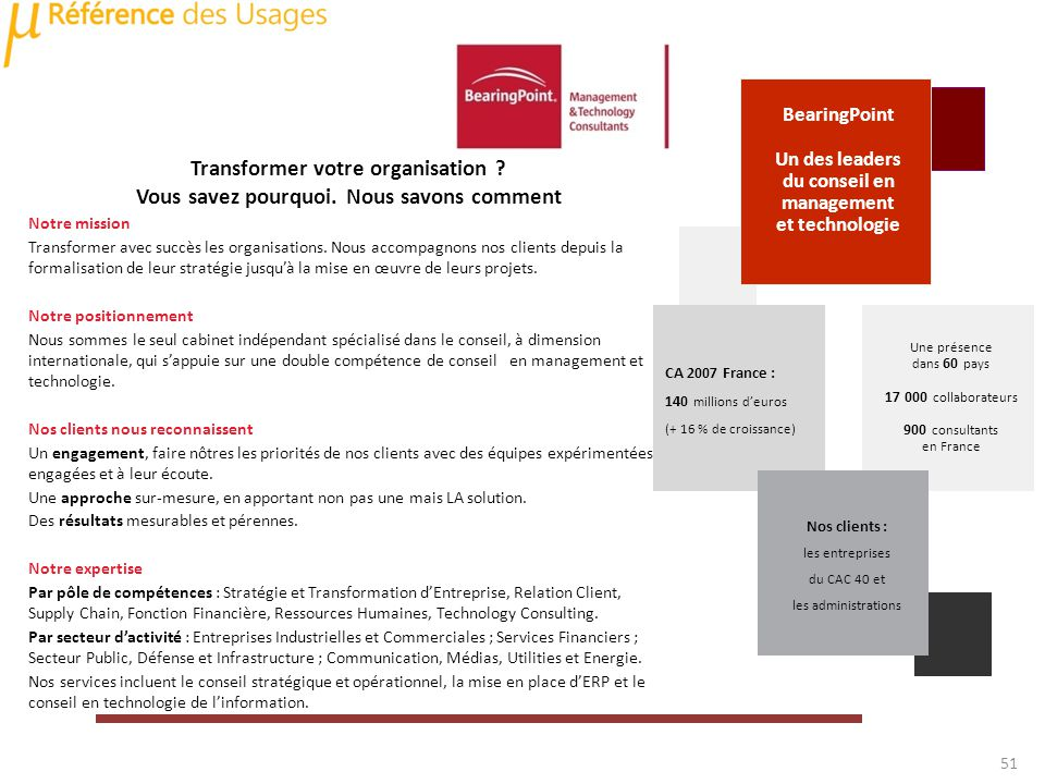 Une présence dans 60 pays 17 000 collaborateurs 900 consultants en France Transformer votre organisation ? Vous savez pourquoi. Nous savons comment No