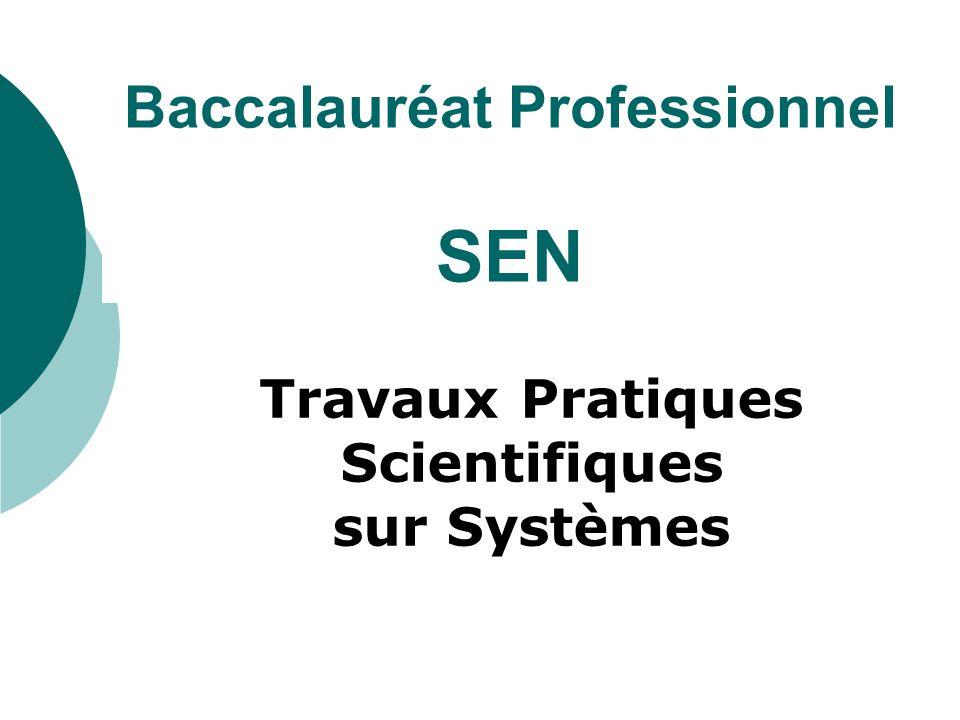 Baccalauréat Professionnel SEN Travaux Pratiques Scientifiques sur Systèmes